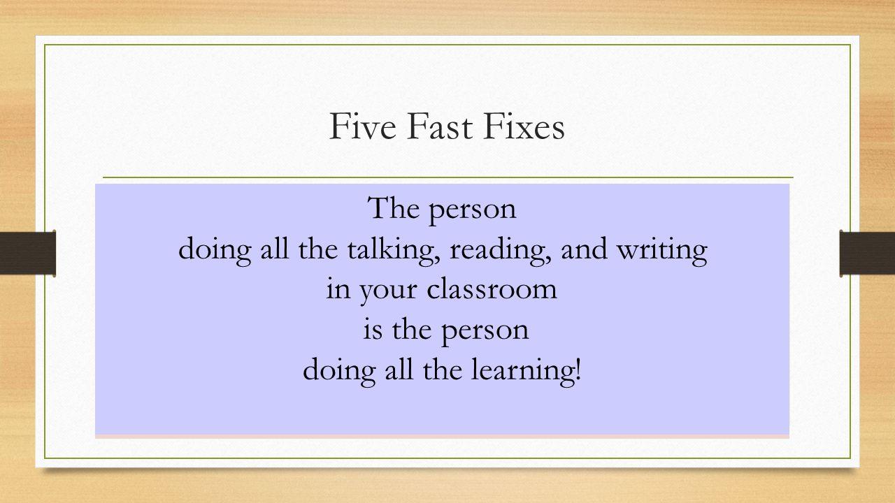 Five Fast Fixes 1. Prepare classroom routines 2.