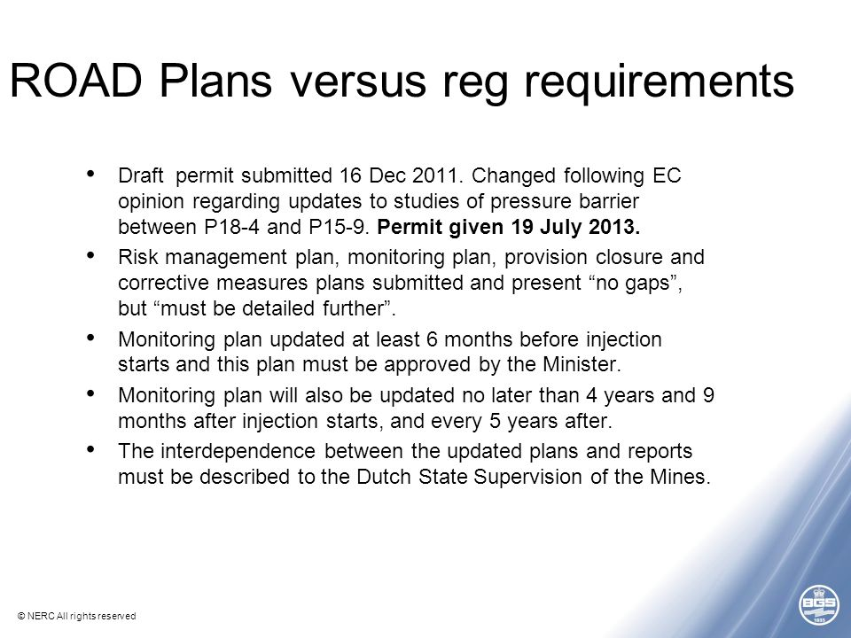 © NERC All rights reserved ROAD Plans versus reg requirements Draft permit submitted 16 Dec 2011. Changed following EC opinion regarding updates to st