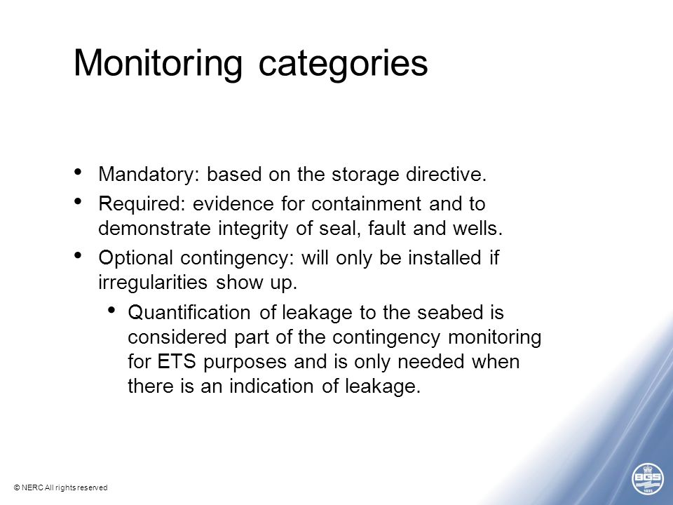 © NERC All rights reserved Monitoring categories Mandatory: based on the storage directive. Required: evidence for containment and to demonstrate inte