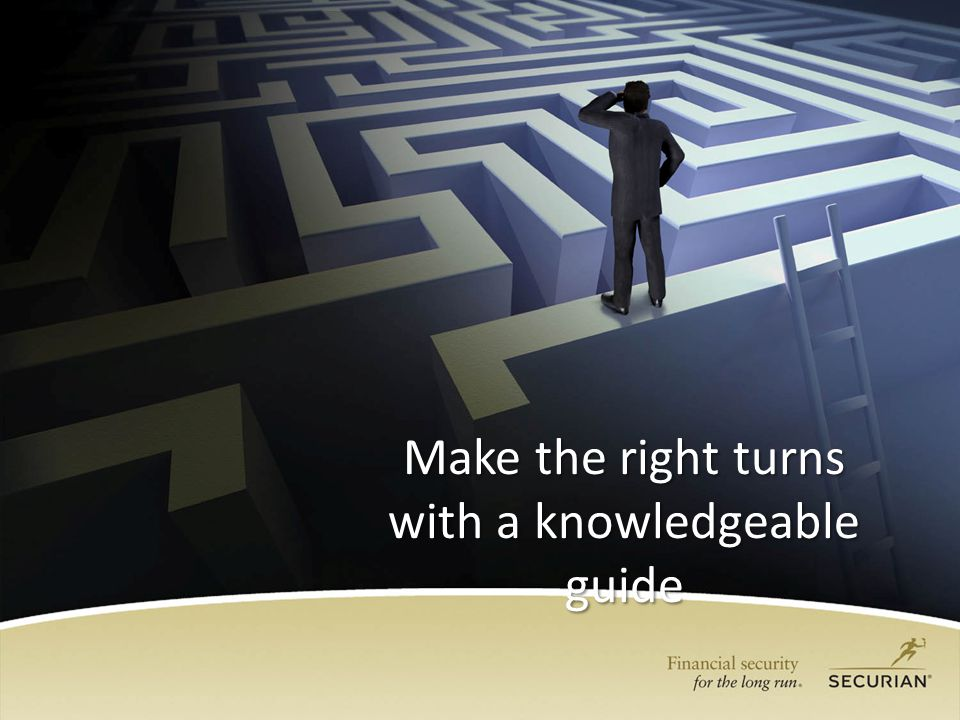 Make the right turns with a knowledgeable guide