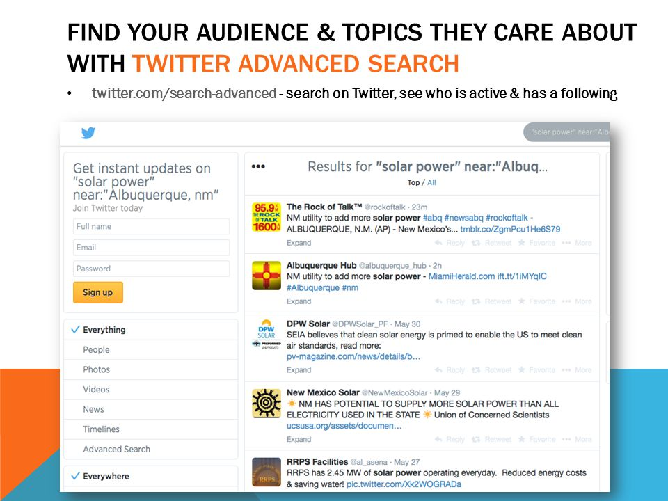 FIND YOUR AUDIENCE & TOPICS THEY CARE ABOUT WITH TWITTER ADVANCED SEARCH twitter.com/search-advanced - search on Twitter, see who is active & has a following twitter.com/search-advanced