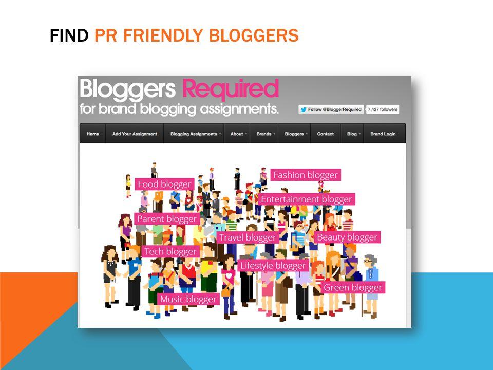 FIND PR FRIENDLY BLOGGERS