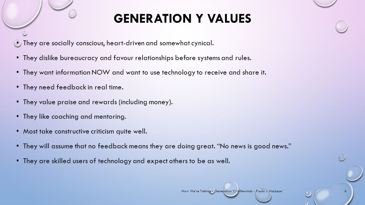 GENERATION Y VALUES They are socially conscious, heart-driven and somewhat cynical.