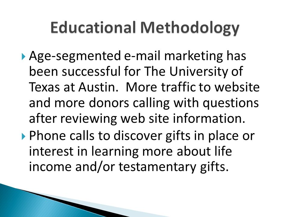  Age-segmented e-mail marketing has been successful for The University of Texas at Austin.