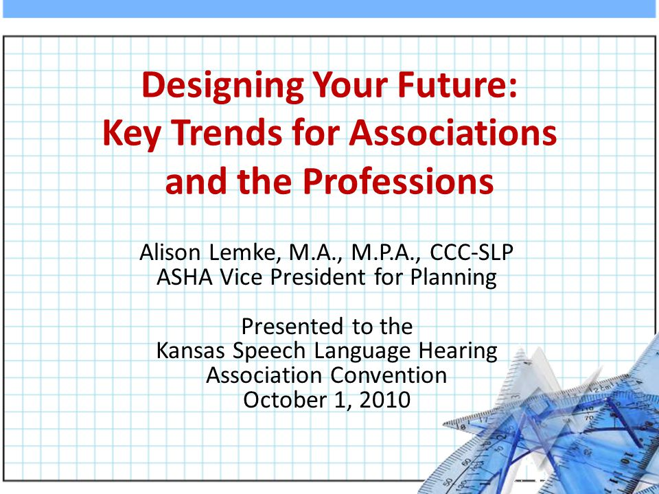 Designing Your Future Designing Your Future: Key Trends, Challenges and Choices Facing Associations and NonProfit Leaders. (2008).