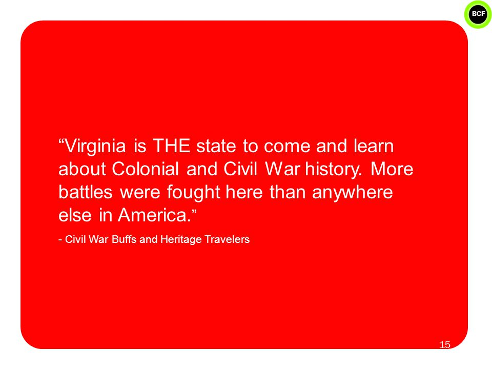 BCF Virginia is THE state to come and learn about Colonial and Civil War history.