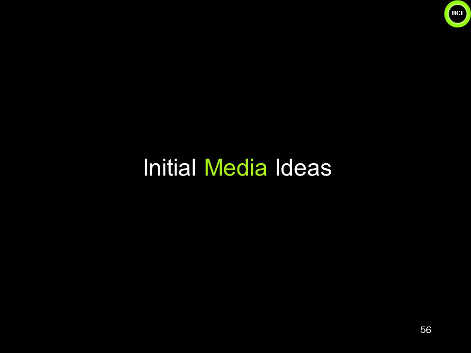 BCF Initial Media Ideas 56