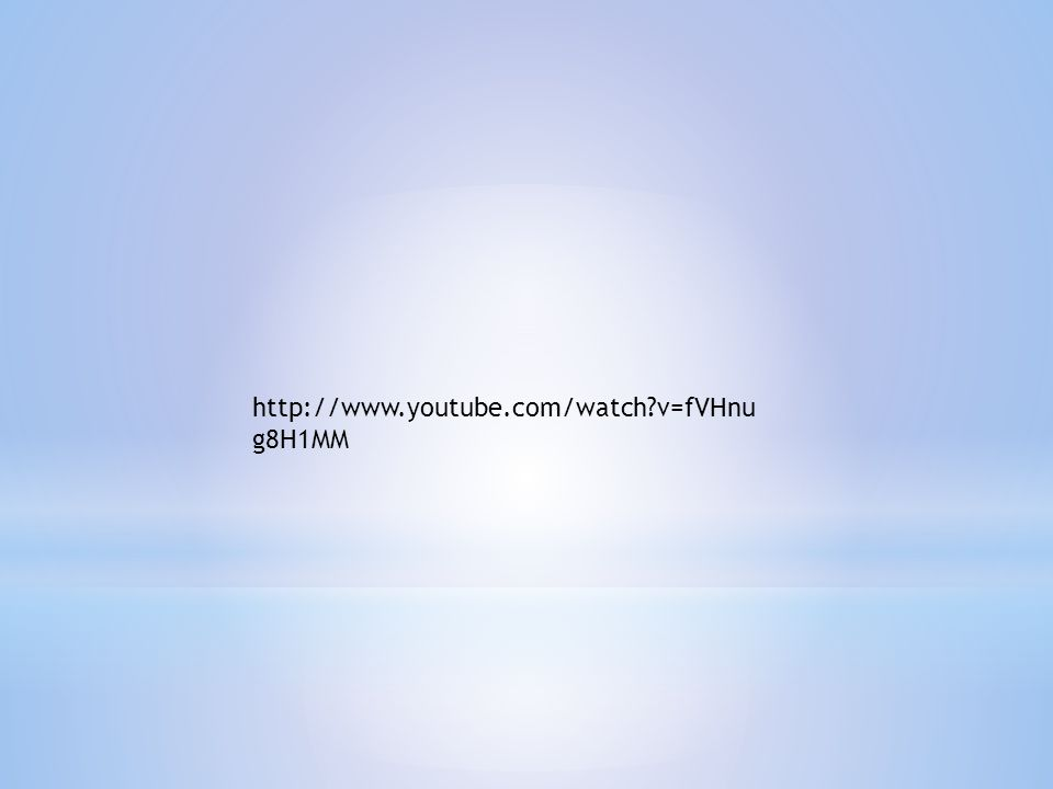 http://www.youtube.com/watch v=fVHnu g8H1MM