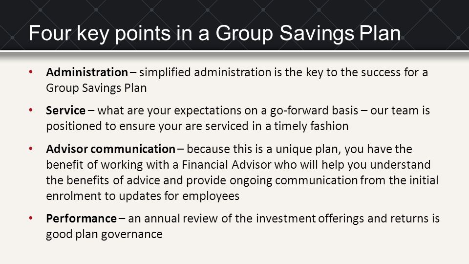 Four key points in a Group Savings Plan Administration – simplified administration is the key to the success for a Group Savings Plan Service – what a