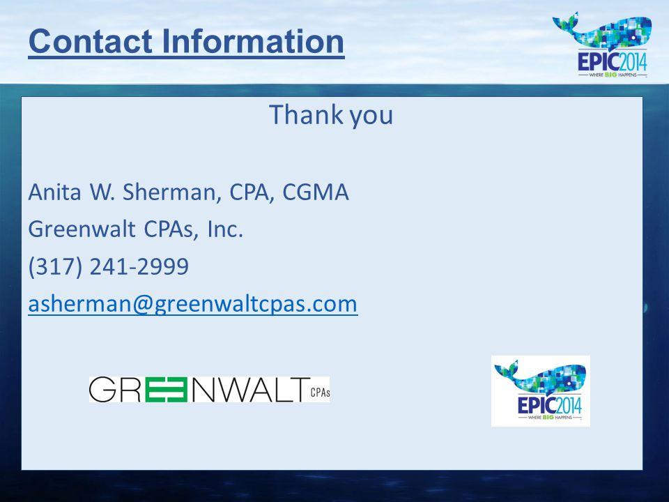 Contact Information Thank you Anita W. Sherman, CPA, CGMA Greenwalt CPAs, Inc.