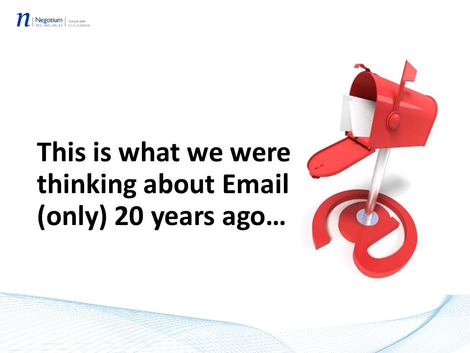 This is what we were thinking about Email (only) 20 years ago…