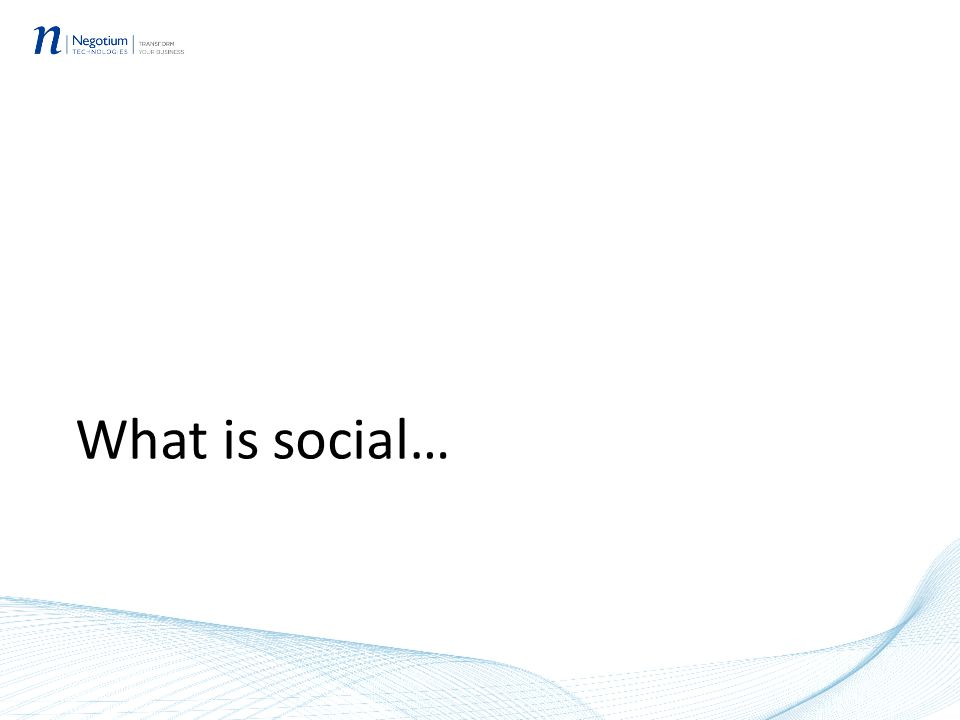What is social…