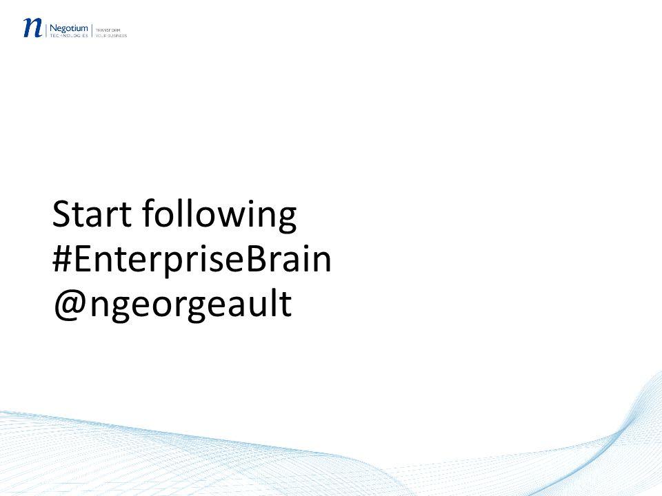 Start following #EnterpriseBrain @ngeorgeault