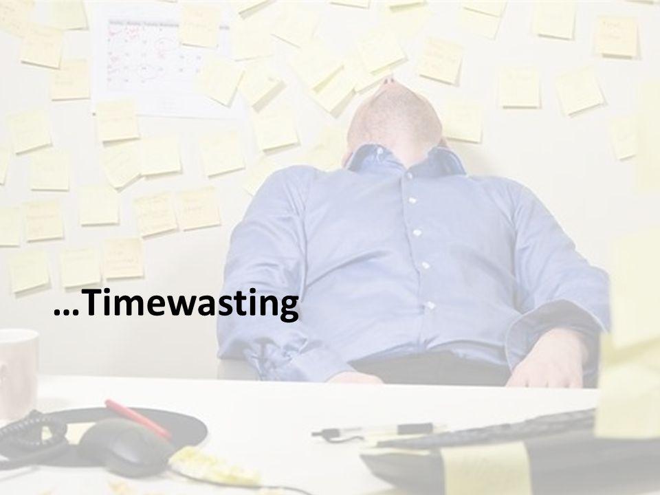 …Timewasting