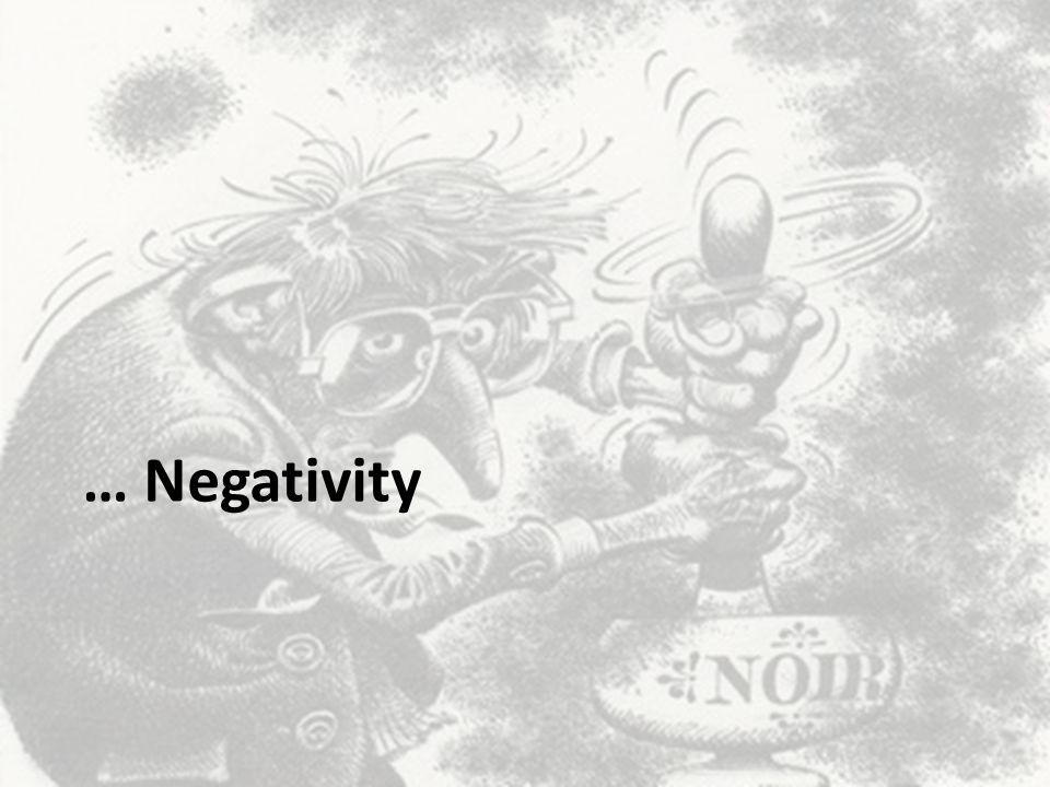 … Negativity