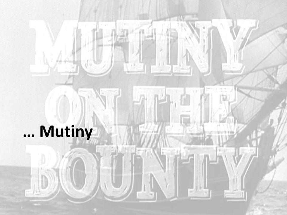 … Mutiny