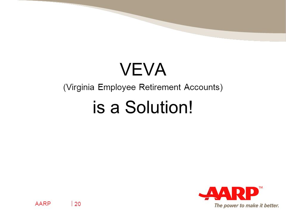 AARP 20 VEVA (Virginia Employee Retirement Accounts) is a Solution!