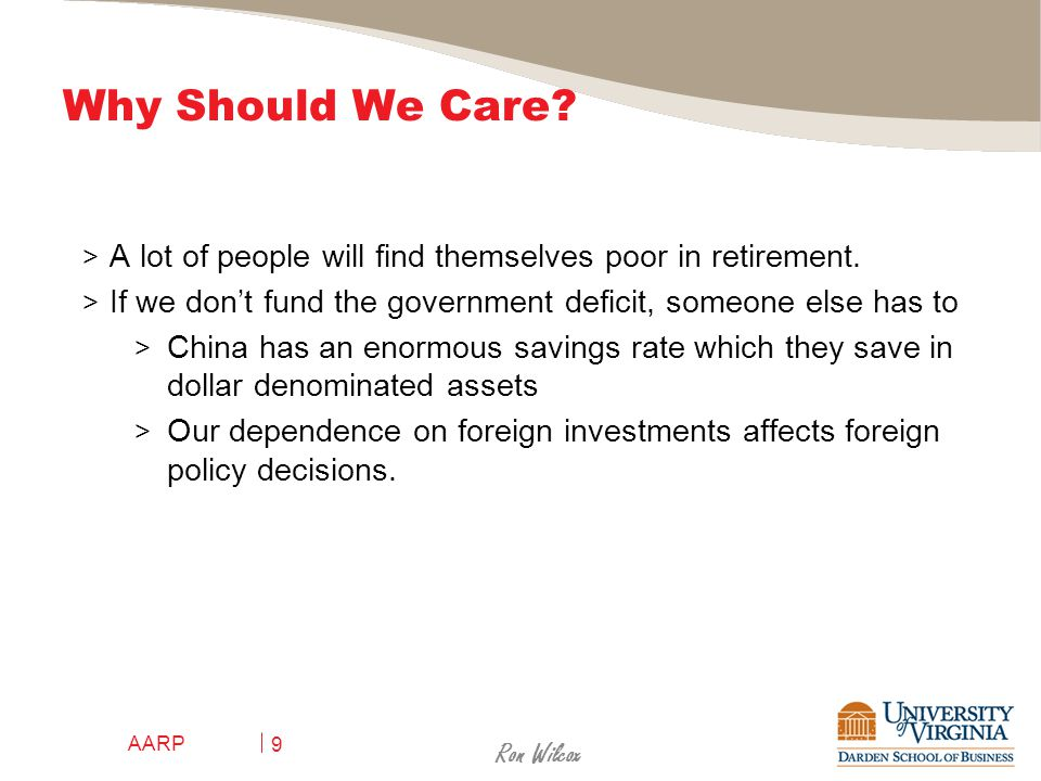 AARP 9 Why Should We Care. > A lot of people will find themselves poor in retirement.