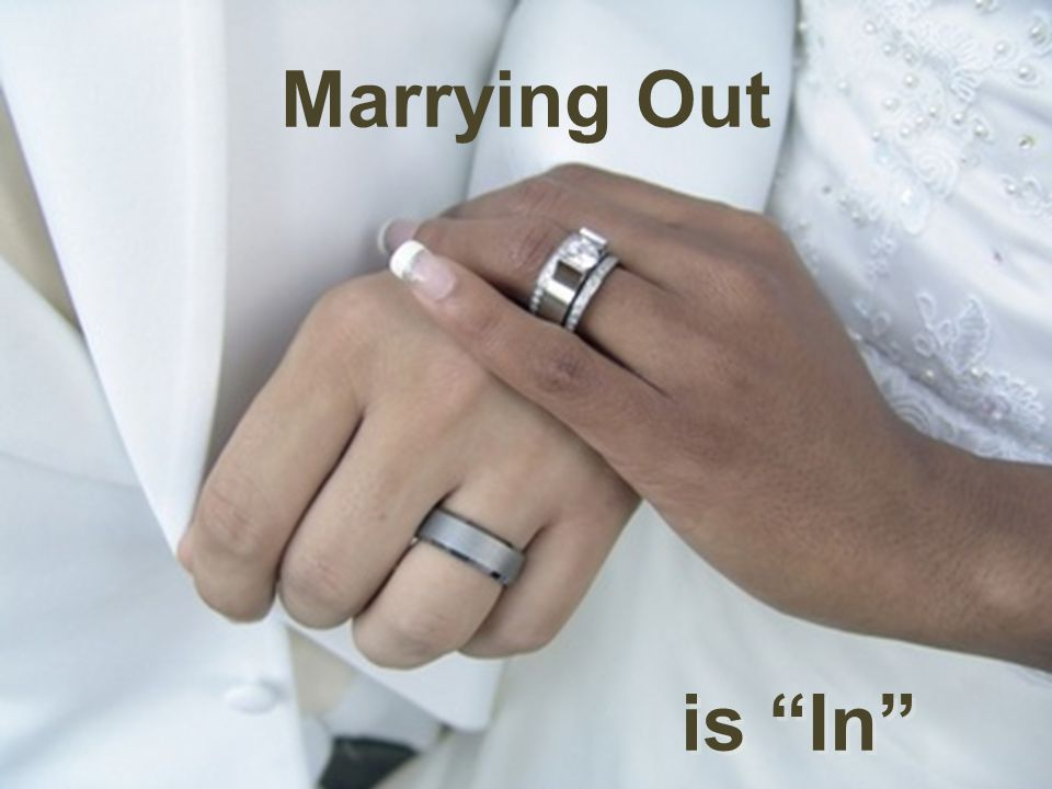 is In Marrying Out