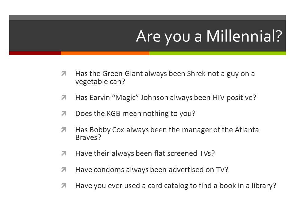 Are you a Millennial.  Has the Green Giant always been Shrek not a guy on a vegetable can.