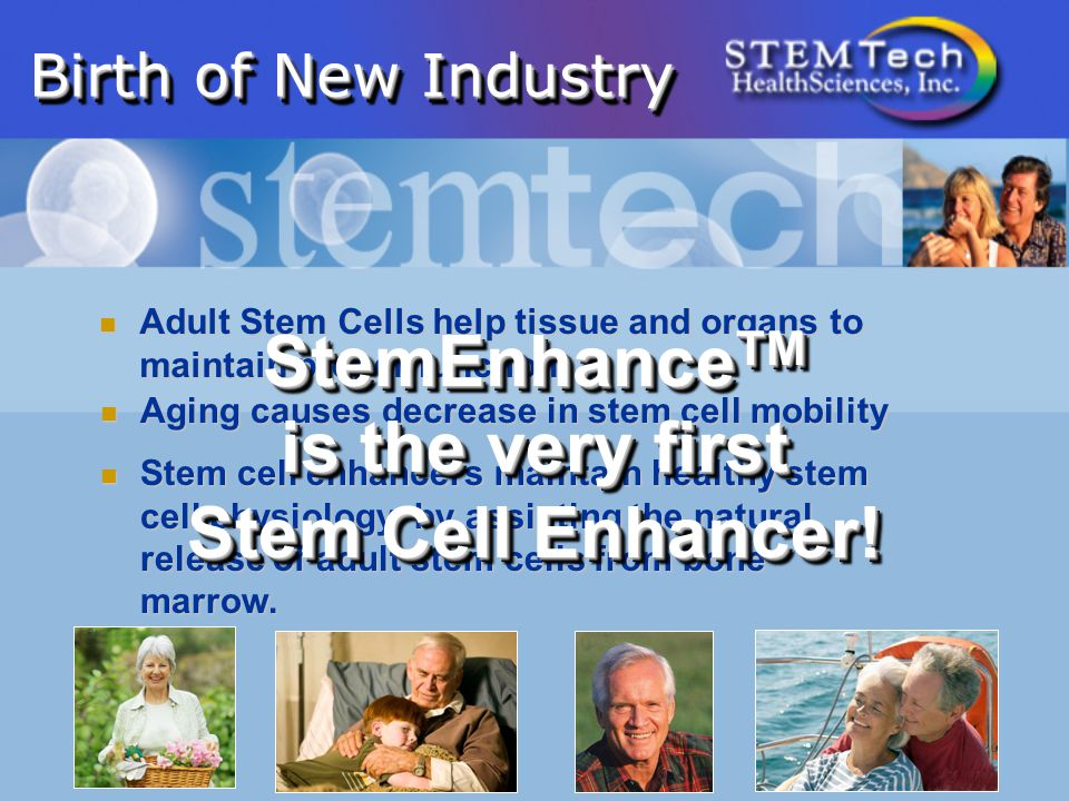 Birth of New Industry Adult Stem Cells help tissue and organs to maintain proper function.