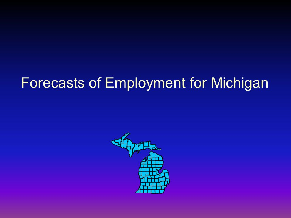 Forecasts of Employment for Michigan