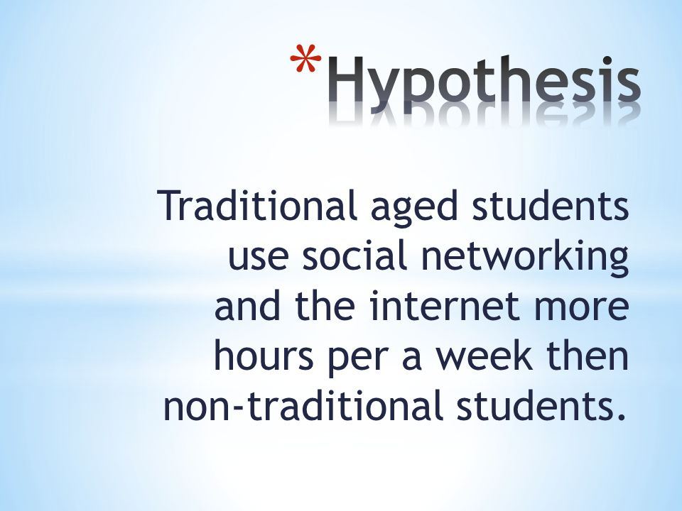 Traditional aged students use social networking and the internet more hours per a week then non-traditional students.