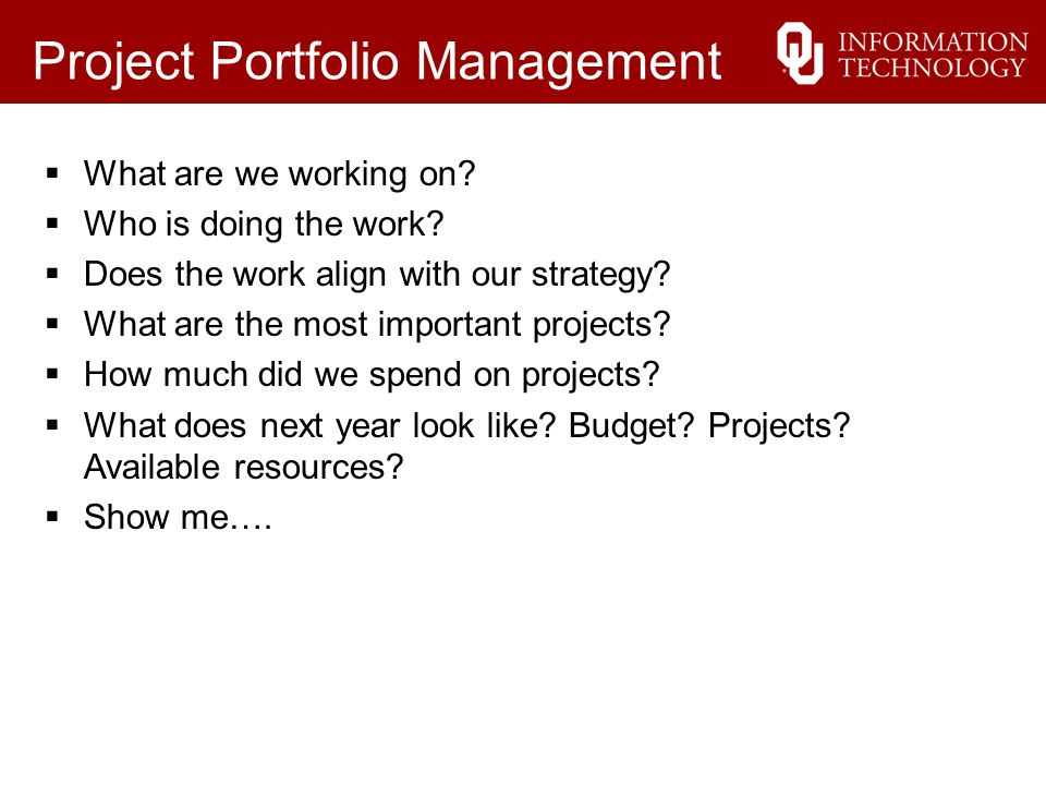Project Portfolio Management  What are we working on.