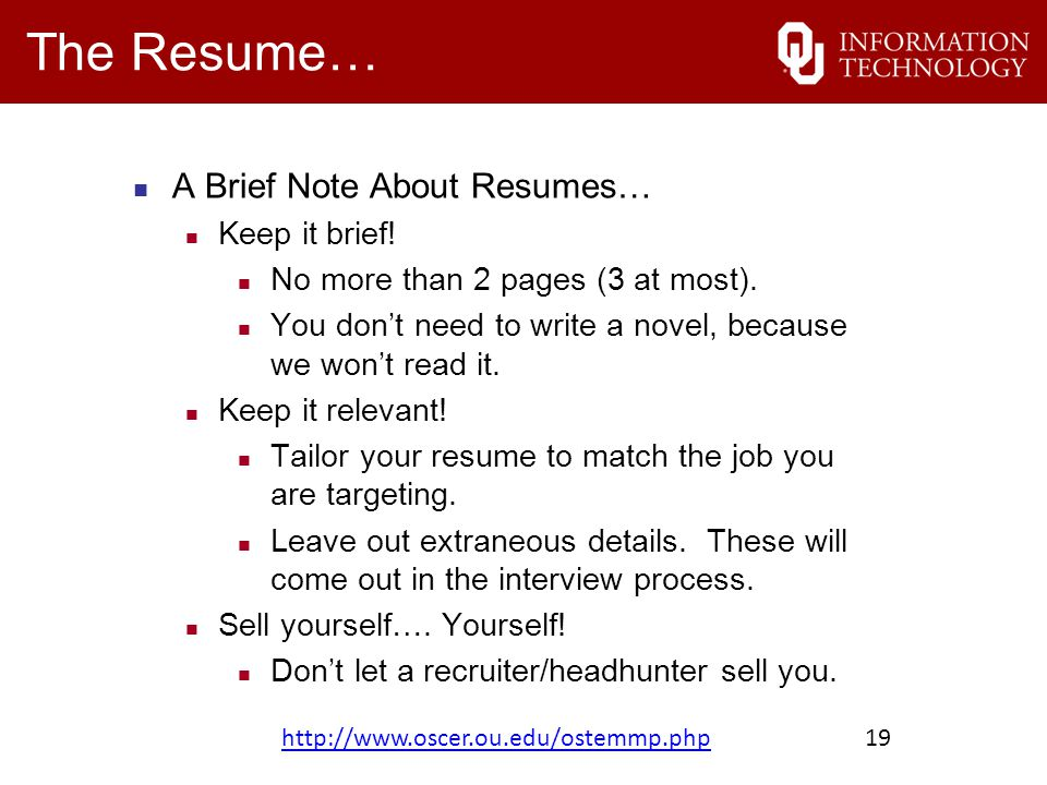 The Resume… A Brief Note About Resumes… Keep it brief.