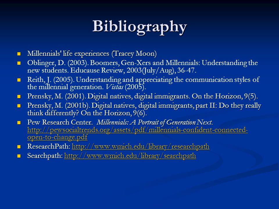 Bibliography Millennials life experiences (Tracey Moon) Millennials life experiences (Tracey Moon) Oblinger, D.