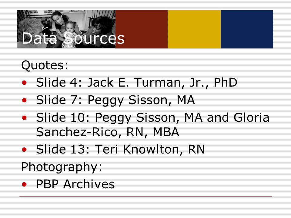 Data Sources Quotes: Slide 4: Jack E.
