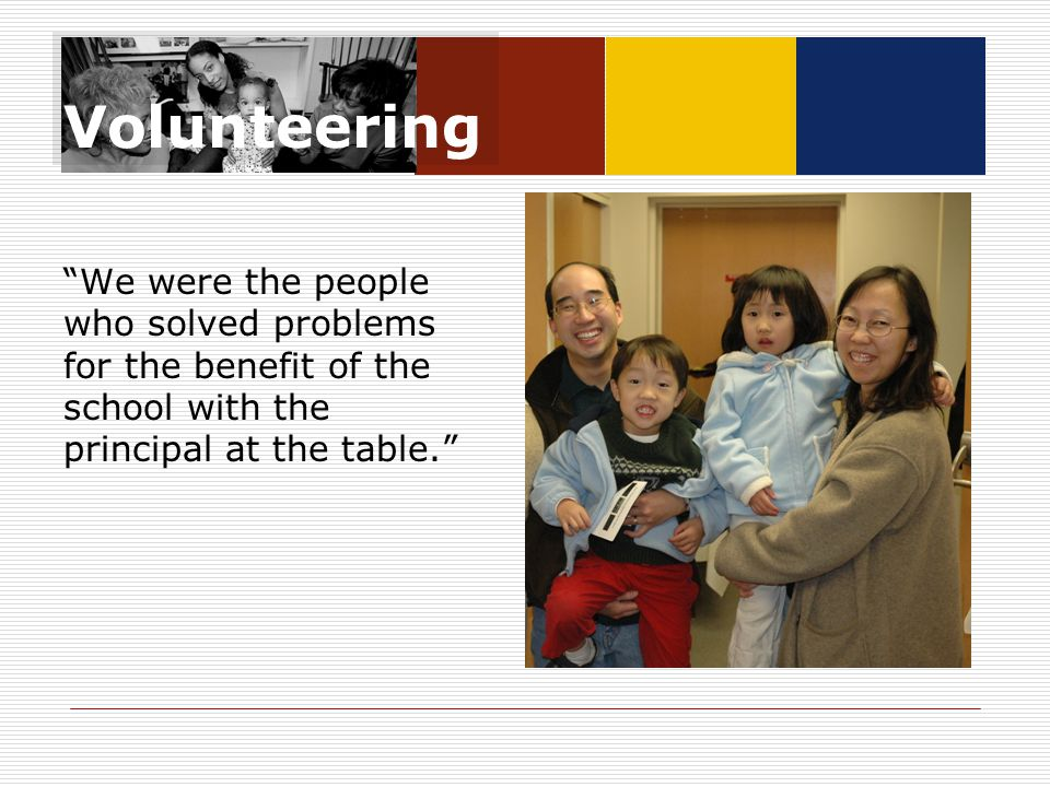 """Volunteering """"We were the people who solved problems for the benefit of the school with the principal at the table."""""""