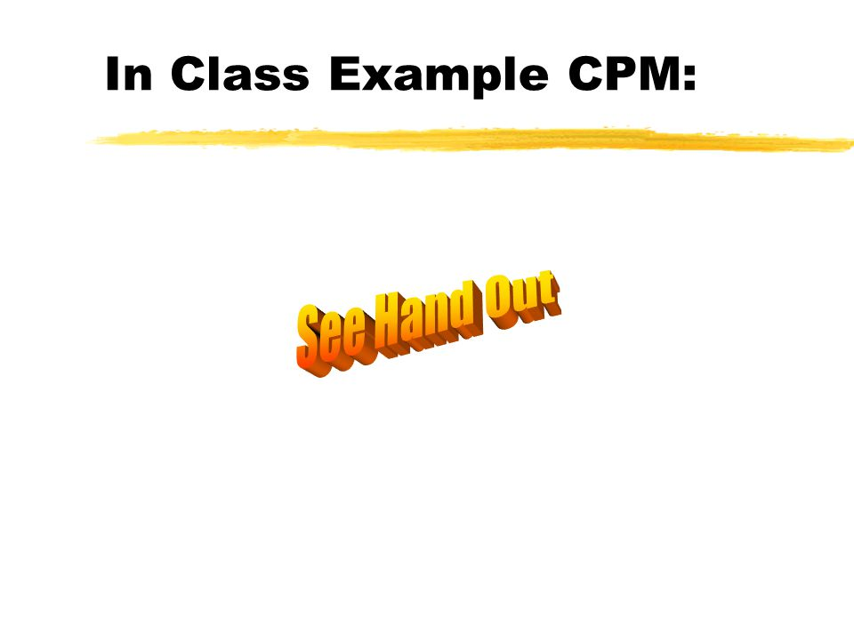 In Class Example CPM: