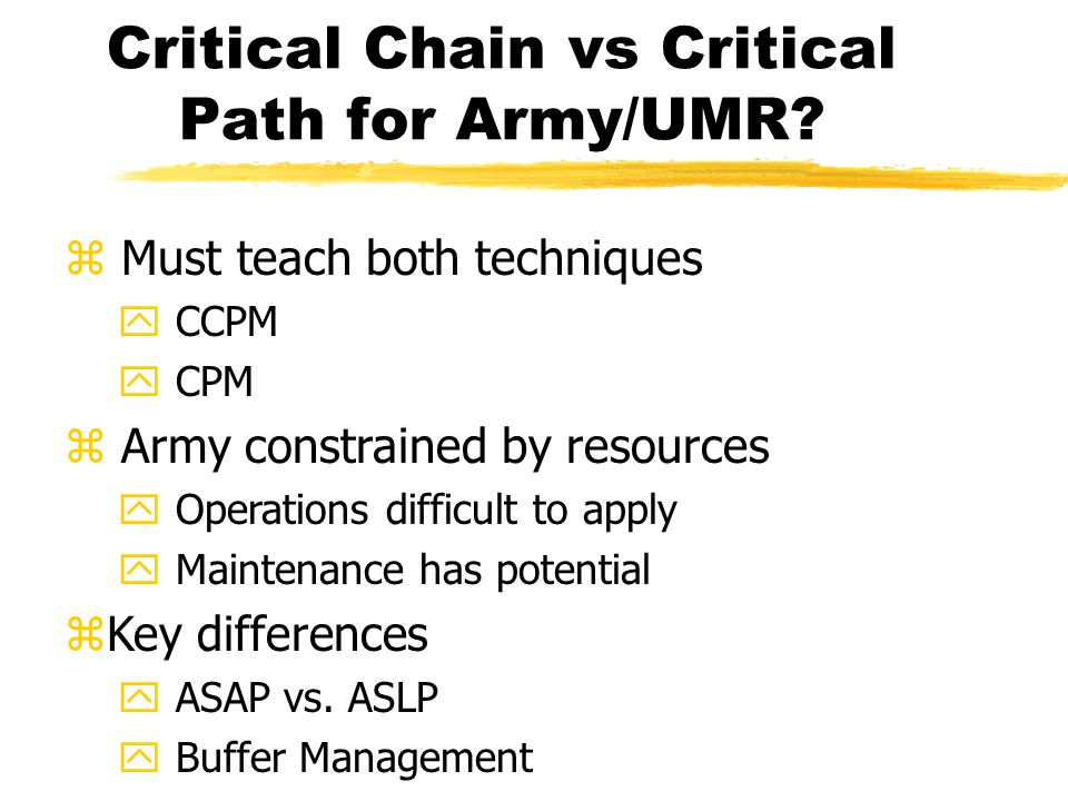 Critical Chain vs Critical Path for Army/UMR.
