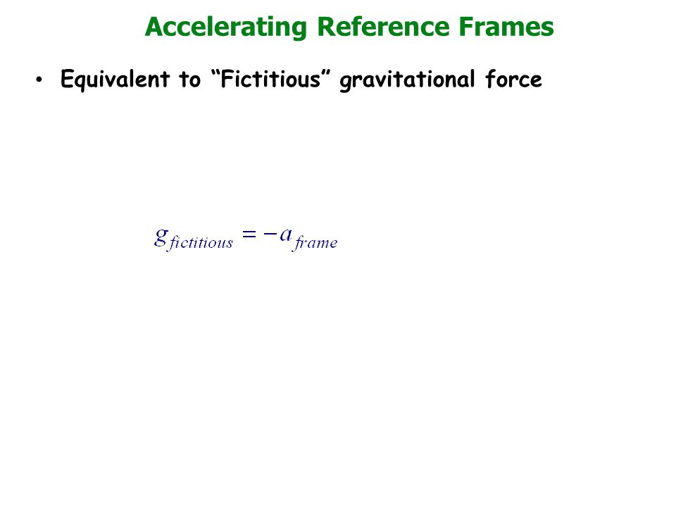 """Accelerating Reference Frames Equivalent to """"Fictitious"""" gravitational force"""