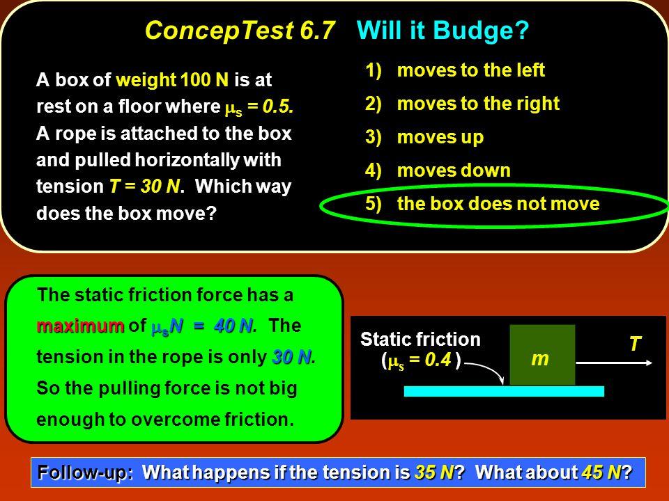 maximum  s N = 40 N 30 N The static friction force has a maximum of  s N = 40 N.