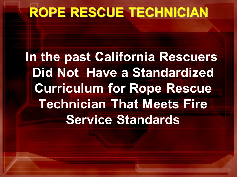 ROPE RESCUE TECHNICIAN Task Books Student Task Book Primary Instructor Trainee Senior Instructor Trainee
