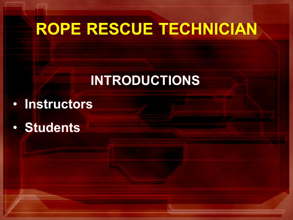 ROPE RESCUE TECHNICIAN Sign in Sheets Daily Schedule Breaks Cleanup Facilities