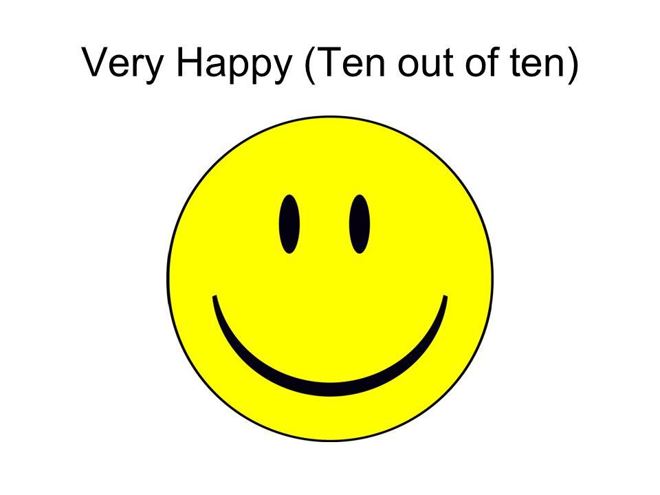 Very Happy (Ten out of ten)