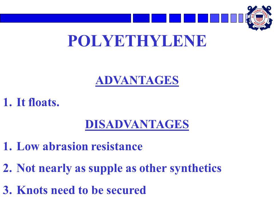POLYETHYLENE ADVANTAGES 1.It floats.