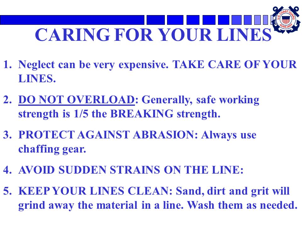 CARING FOR YOUR LINES 1.Neglect can be very expensive.