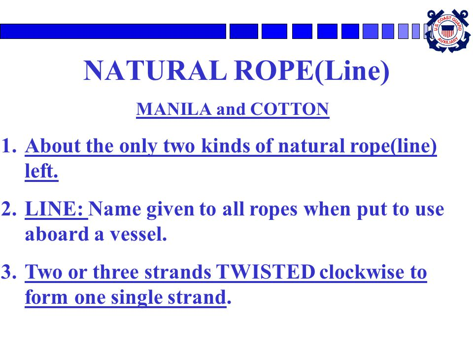 NATURAL ROPE(Line) MANILA and COTTON 1.About the only two kinds of natural rope(line) left.