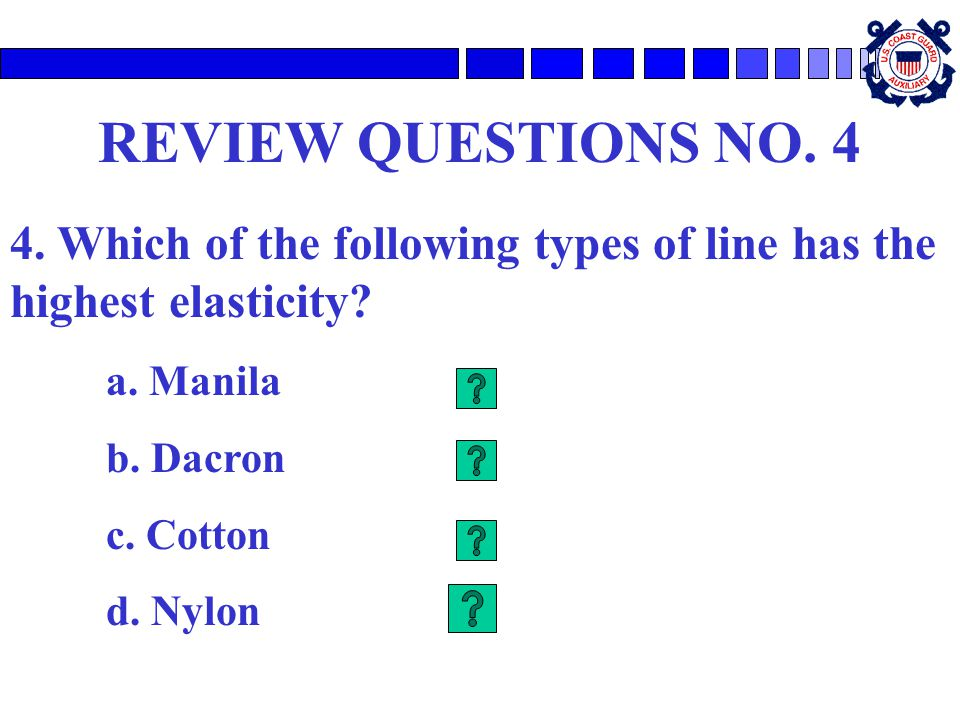 REVIEW QUESTIONS NO.4 4. Which of the following types of line has the highest elasticity.