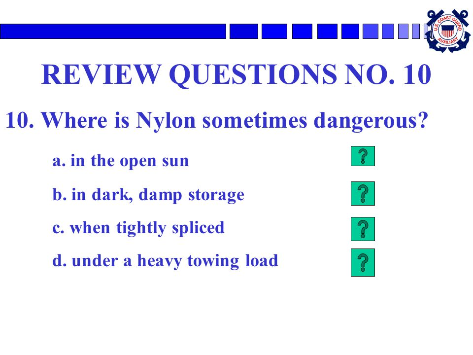 REVIEW QUESTIONS NO.10 10. Where is Nylon sometimes dangerous.
