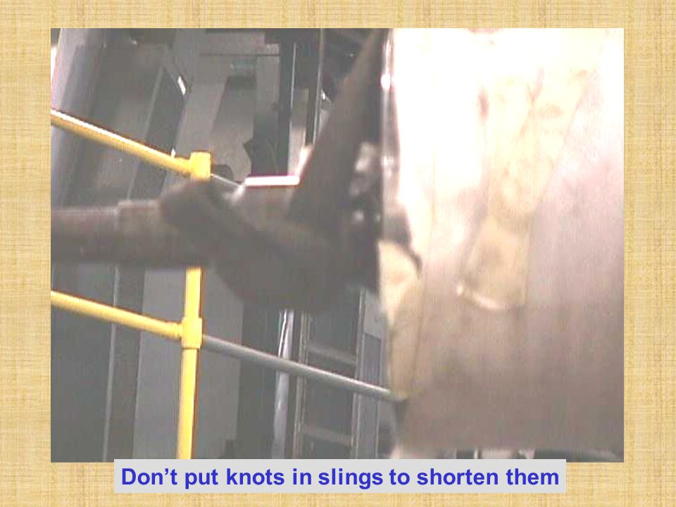 Don't put knots in slings to shorten them