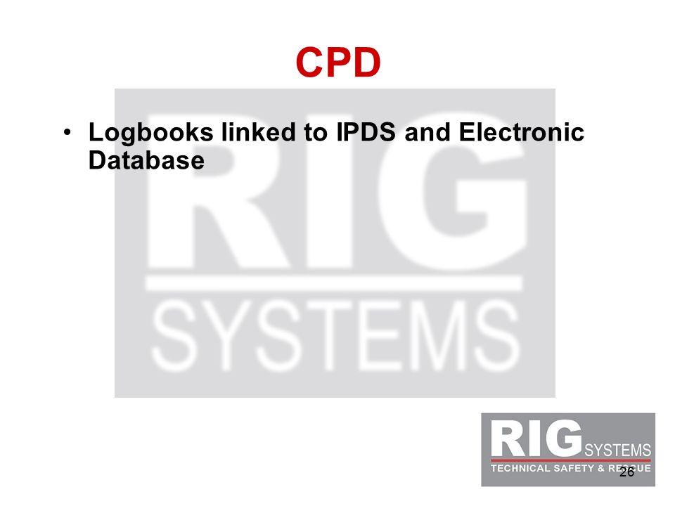 26 CPD Logbooks linked to IPDS and Electronic Database
