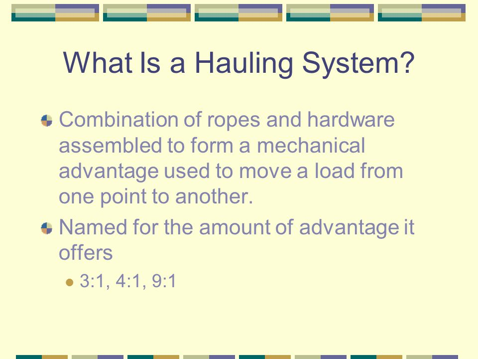 What Is a Hauling System.