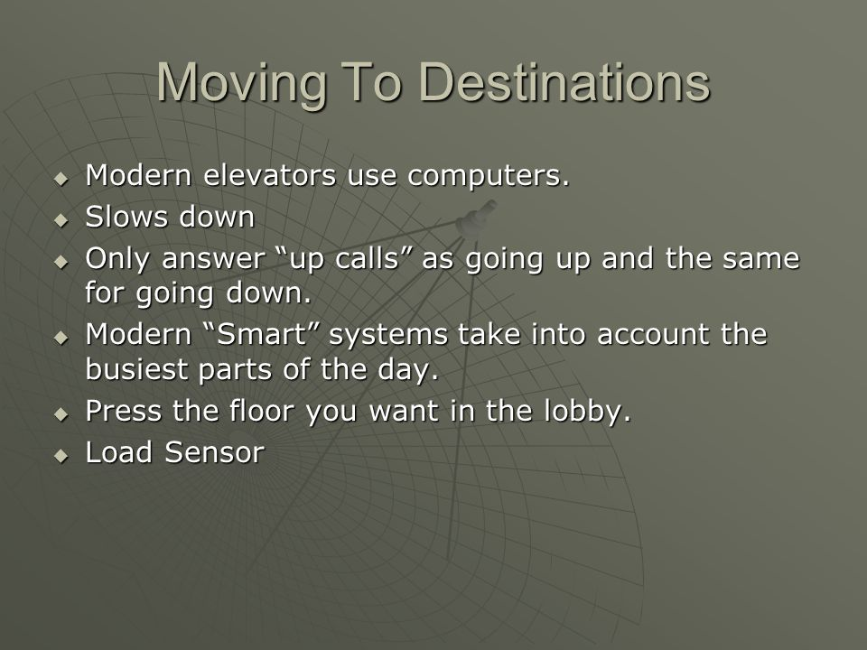 Moving To Destinations  Modern elevators use computers.