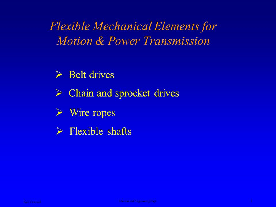 Ken Youssefi Mechanical Engineering Dept. 11 Gates 5V-Belt