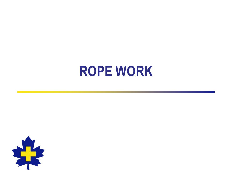 ROPE WORK